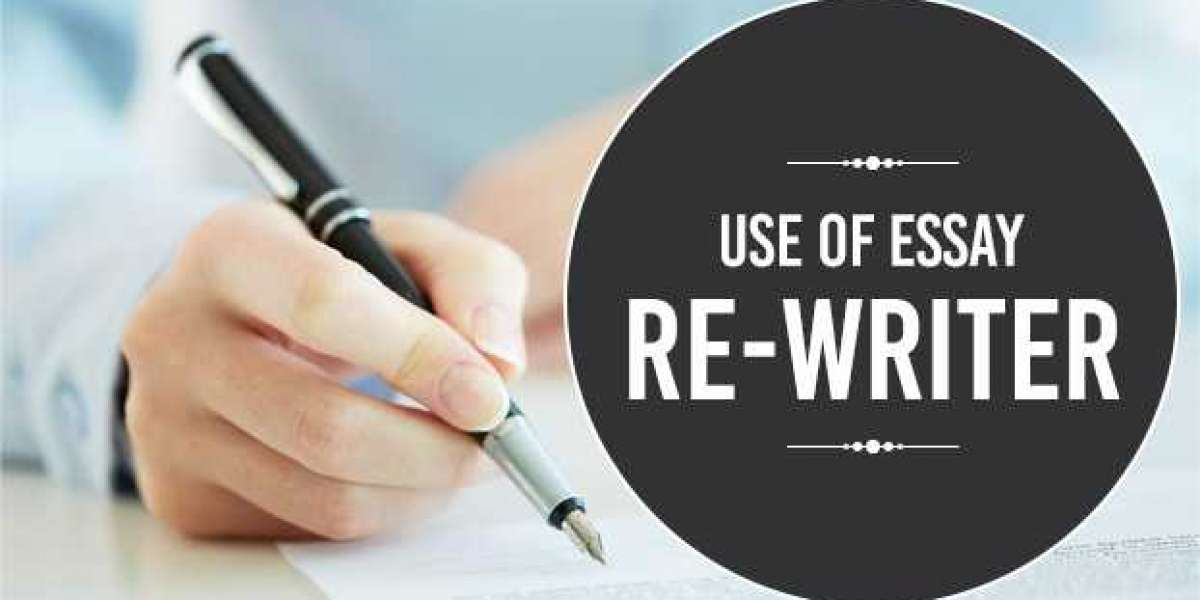 Why to use essay rewriter here are the things you need to know