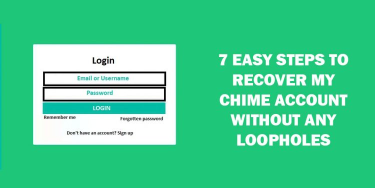 Take Assistance If You Are Looking To Recover My Chime Account